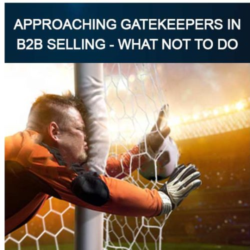 Approaching gatekeepers in B2B selling - what not to do, call center services