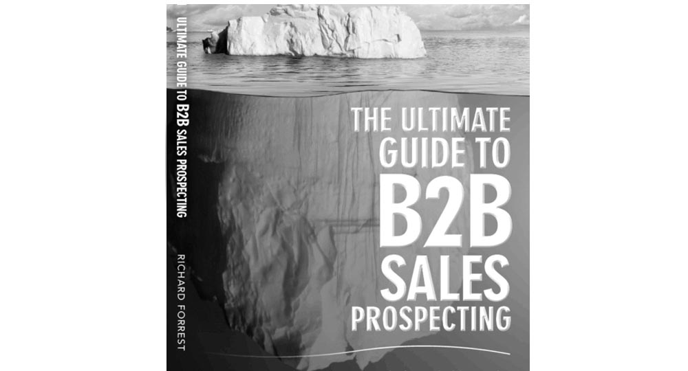 The Ultimate Gide to B2B Sales Prospecting book from Richard Forrest