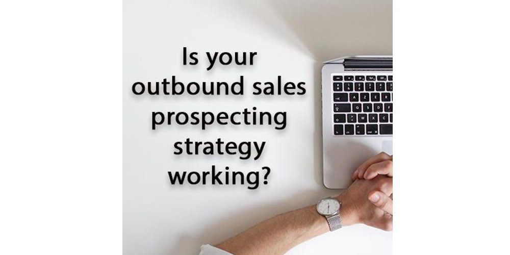 outbound sales lead generation strategy working