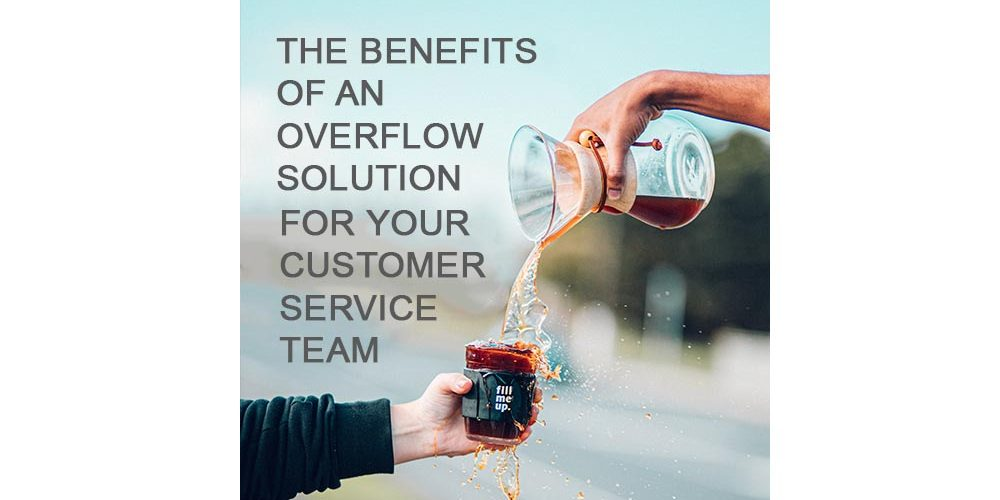 The benefits of an overflow solution for your customer service team